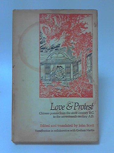 Love & Protest : Chinese Poems from: Scott, John; Martin,