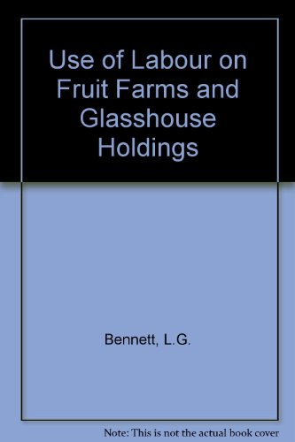 9780853920342: Use of Labour on Fruit Farms and Glasshouse Holdings