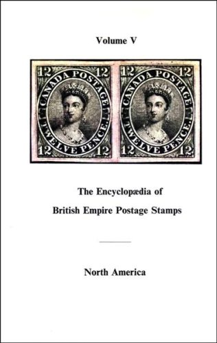 9780853970415: Encyclopaedia of British Empire Postage Stamps, 1639-1952: The Empire in North America v.5