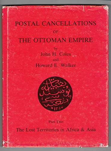 Postl Cancellations of the Ottoman Empire: Coles, John amd Walker, Howard
