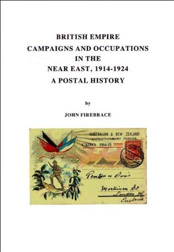 9780853974390: British Empire Campaigns and Occupations in the Near East, 1914-1924