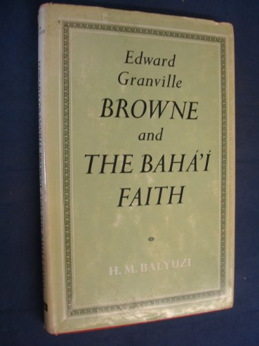 9780853980230: Edward Granville Browne and the Baha'i Faith