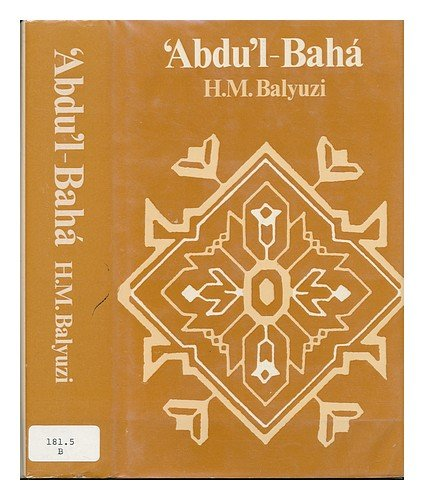 Abdul-Baha:the Centre of the Covenant of Bahaullah: The Centre of the Covenant of Bahaullah: ...