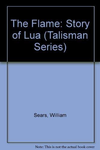 9780853980308: The Flame: Story of Lua (Talisman Series)