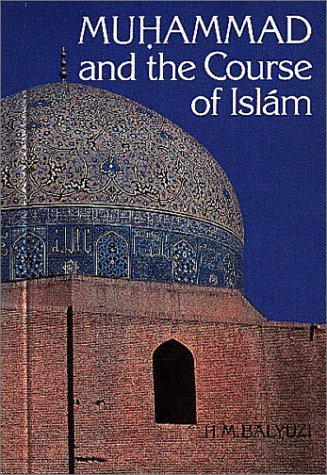9780853980605: Muhammad and the Course of Islam