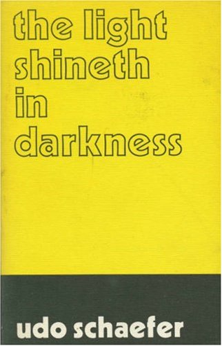 The Light Shineth in Darkness (0853980721) by Udo Schaefer