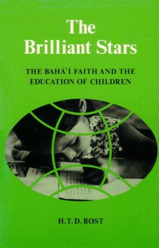 9780853980834: The brilliant stars: the Bahá'í faith and the education of children