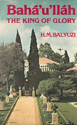 9780853980902: Bahá'u'lláh, the King of Glory