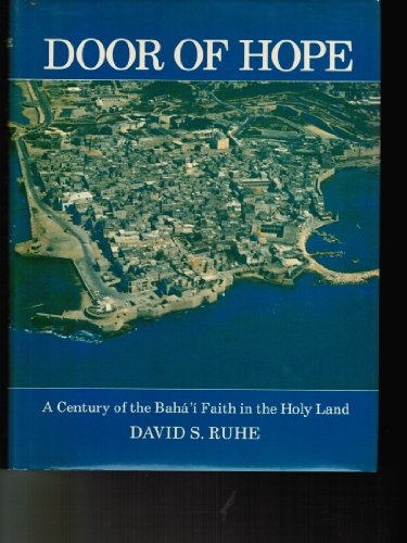 9780853981497: Door of Hope: Century of the Baha'i Faith in the Holy Land