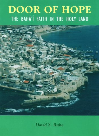 9780853981503: Door of Hope: The Baha'i Faith in the Holy Land
