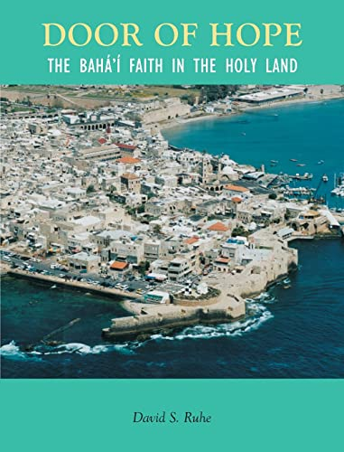 9780853981503: Door of Hope: A Century of the Baha'I Faith in the Holy Land
