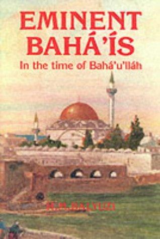 9780853981527: Eminent Baha'is in the Time of Baha'u'llah