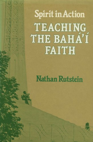 9780853981763: Teaching the Baha'I Faith: Spirit in Action