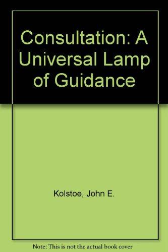 Consultation : A Universal Lamp of Guidance: John E. Kolstoe