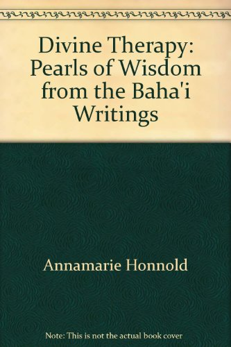 9780853982364: Divine therapy: Pearls of wisdom from the Bahai writings
