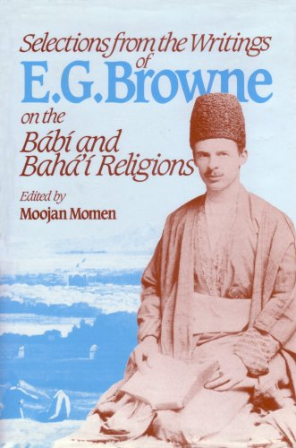 9780853982463: Selections from the Writings of E.G.Browne on the Babi and Baha'i Religions