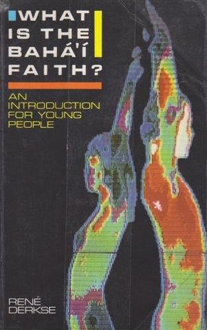 9780853982579: What is the Bahá'í faith?: an introduction for young people