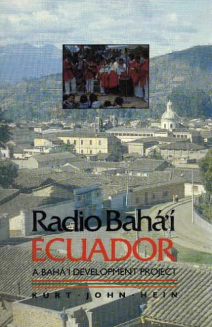 9780853982739: Radio Baha'i, Ecuador: A Baha'i Development Project