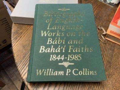 9780853983156: Bibliography of English-Language Works on the Babi and Baha'I Faiths, 1844-1985