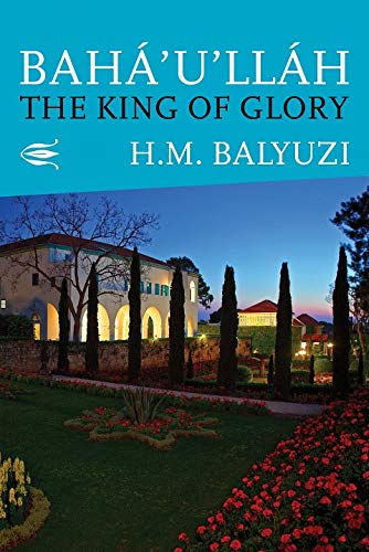 9780853983286: Bahá'u'lláh: The King of Glory