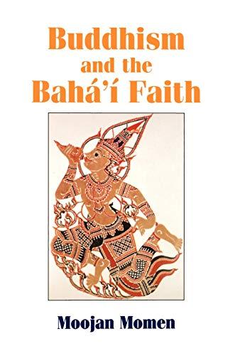 9780853983842: Buddhism and the Baha'i Faith
