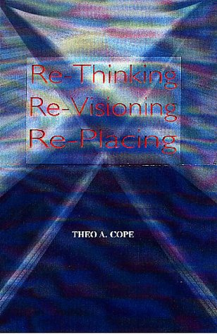 9780853984474: RE-Thinking, RE-Visioning, RE-Placing (George Ronald Bahai studies series)