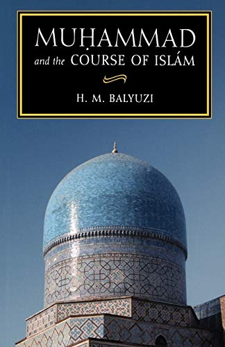 9780853984788: Muhammad and the Course of Islam