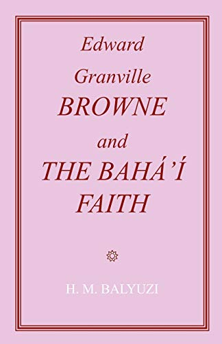 9780853984962: Edward Granville Browne and the Baha'i Faith