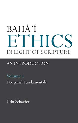 9780853985051: Baha'i Ethics in Light of Scripture Volume 1 (v. 1)