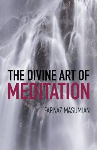 9780853985860: The Divine Art Of Meditation: Meditation and visualization techniques for a healthy mind, body and soul