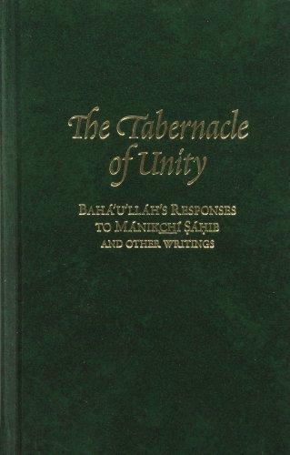9780853989691: The Tabernacle of Unity: Bahá'u'lláh's Responses to Mánikchí Ṣáḥib and Other Writings