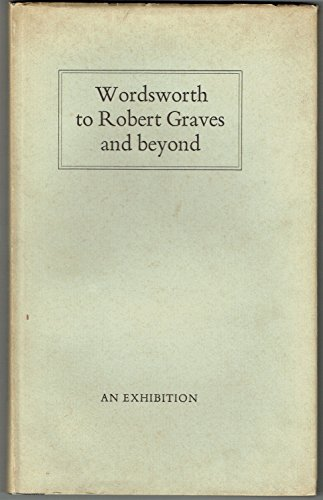 Wordsworth to Robert Graves and Beyond: Presentation and Association Copies from the Collection of ...
