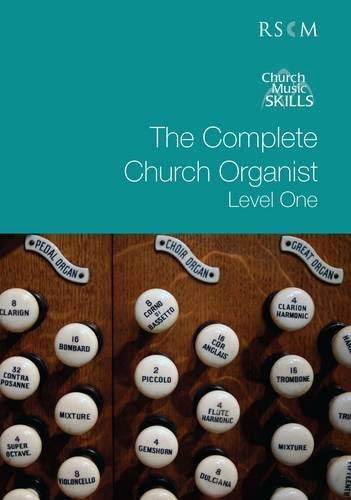 9780854021796: The Complete Church Organistlevel I (Church Music Skills)