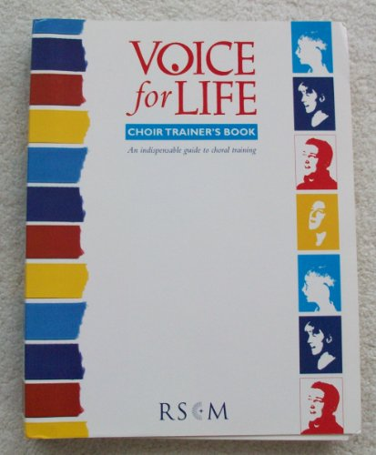 9780854022007: Voice for Life Choir Trainer's Book: An Indispensable Guide to Choral Training