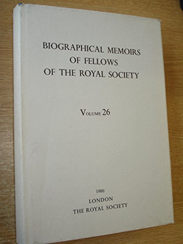 Biographical Memoirs of Fellows of the Royal Society 1980 Volume 26: Unknown