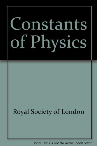 The Constants of Physics : Proceedings of a Royal Society Discussion Meeting Held on 25 and 26 May ...