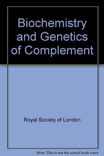 Biochemistry and Genetics of Complement: Proceedings of a Royal Society Discussion Meeting Held on ...