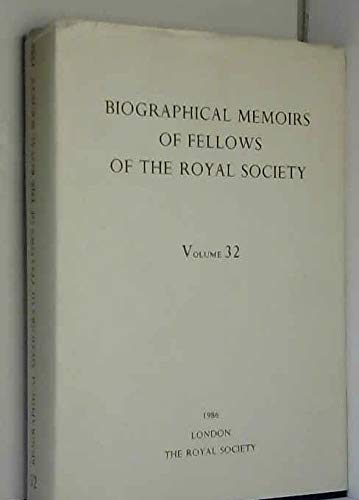 Biographical Memoirs of Fellows of the Royal Society. 1986. Volume 32: The Royal Society