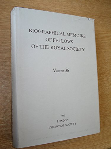 Biographical Memoirs of Fellows of the Royal Society. 1990. Volume 36: The Royal Society