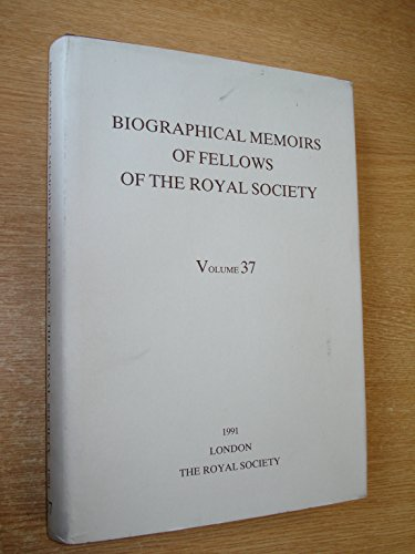 Biographical Memoirs of Fellows of the Royal Society: Volume 37