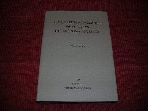 Biographical Memoirs of Fellows of the Royal Society. 1992. Volume 38: The Royal Society