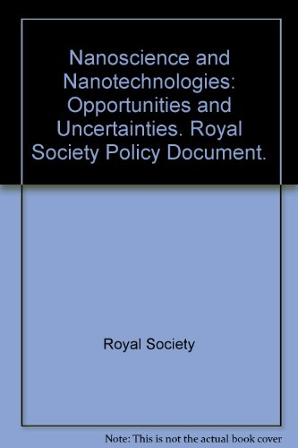 9780854036042: nanoscience and Nanotechnologies: Opportunities and Uncertainties RS policy Ndocument 19/04