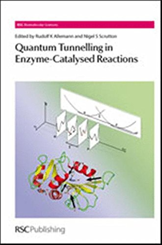 Quantum Tunnelling in Enzyme-Catalysed Reactions: RSC (RSC: Allemann, Rudolf K