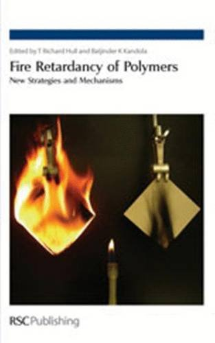 Fire Retardancy of Polymers: New Strategies and: Hull, T Richard