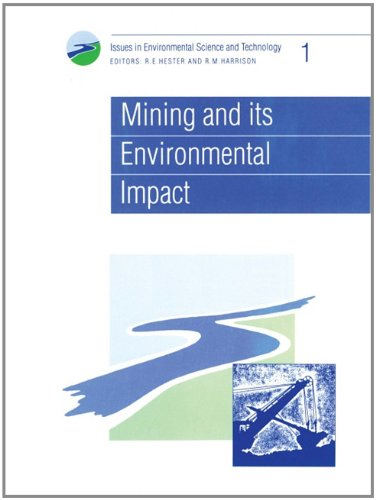 Mining and its Environmental Impact: RSC (Issues: Hester, R E