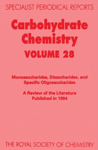 Carbohydrate Chemistry Volume 28 Specialist Periodical Reports