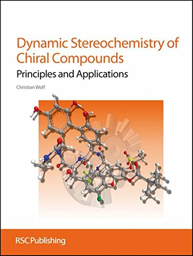 Dynamic Stereochemistry Of Chiral Compounds Principles And Applications