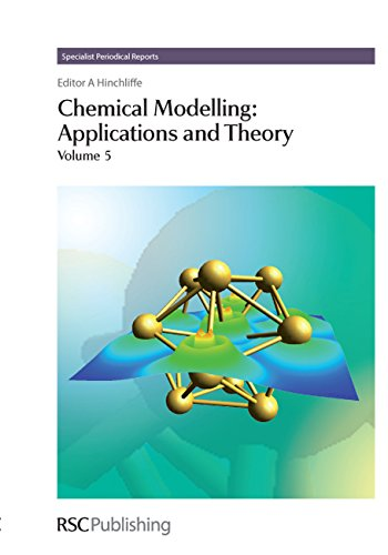 Chemical Modelling Applications and Theory Volume 5 Specialist Periodical Reports