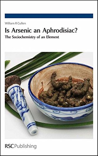 Is Arsenic An Aphrodisiac?: The Sociochemistry Of An Element