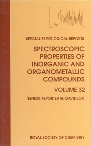 Spectroscopic Properties of Inorganic and Organometallic Compounds, Volume 32: A Review of the ...
